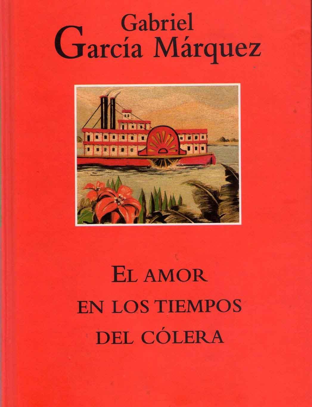 GABRIEL GARCÍA MÁRQUEZ AMOR EN LOS TIEMPOS DEL CÓLERA